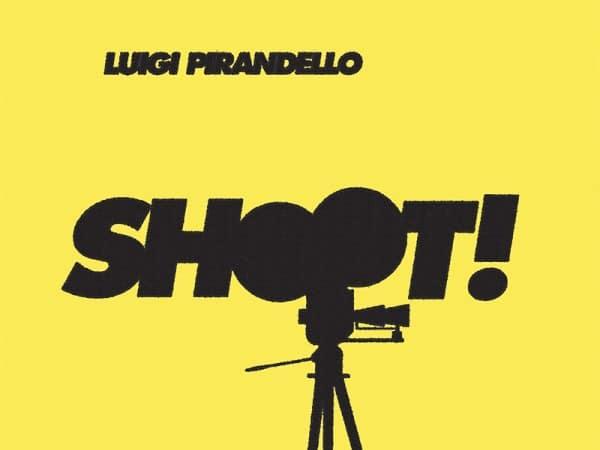 Shoot! (The Notebooks of Serafino Gubbio, Cinematograph Operator)