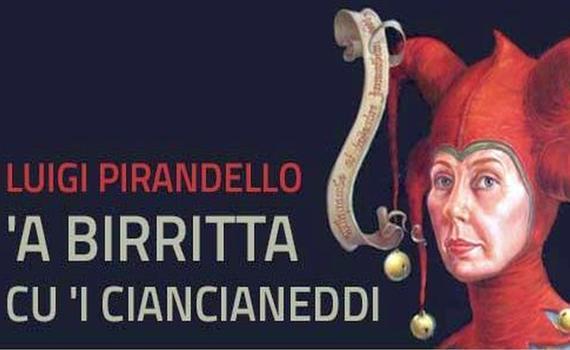 1917 – A birritta cu' i ciancianeddi – Commedia in due atti (In siciliano)