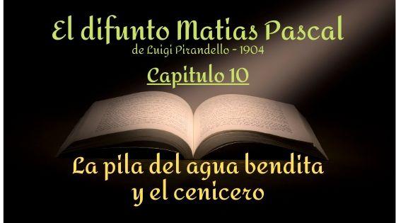 El difunto Matias Pascal - Capitulo 10