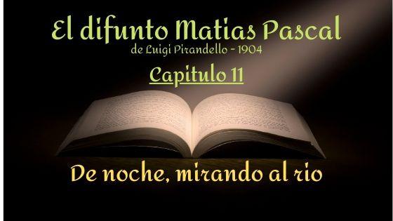 El difunto Matias Pascal - Capitulo 11