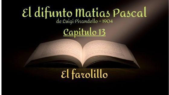 El difunto Matias Pascal - Capitulo 13