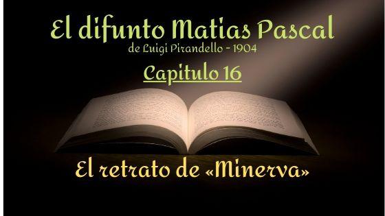 El difunto Matias Pascal - Capitulo 16