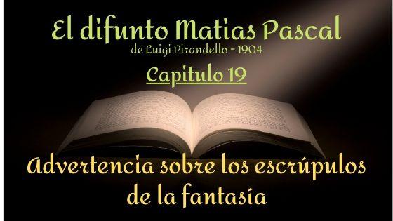 El difunto Matias Pascal - Capitulo 19