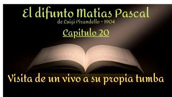 El difunto Matias Pascal - Capitulo 20