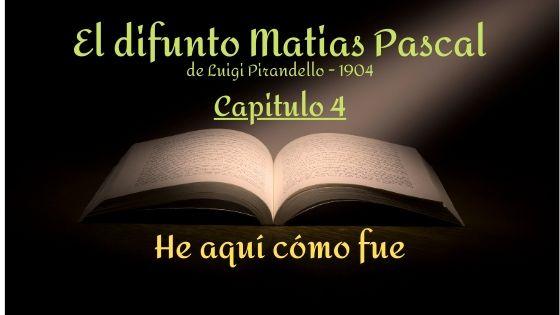El difunto Matias Pascal - Capitulo 4