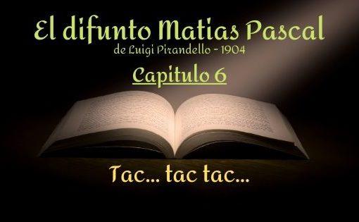 El difunto Matias Pascal - Capitulo 6