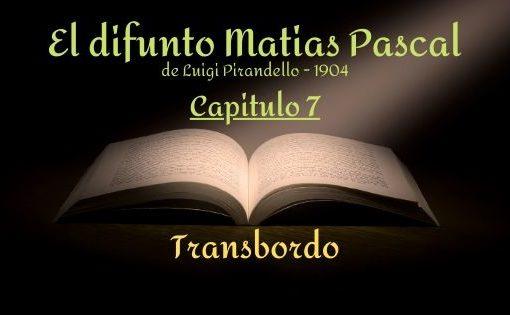 El difunto Matias Pascal - Capitulo 7