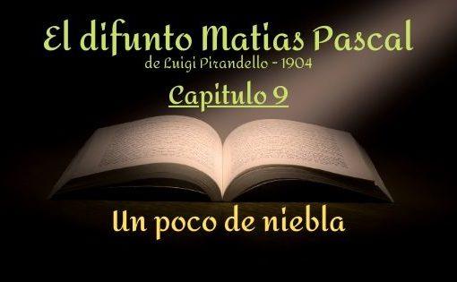 El difunto Matias Pascal - Capitulo 9
