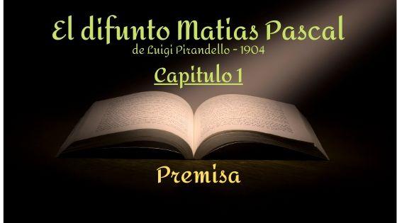 El difunto Matias Pascal - Capitulo 1