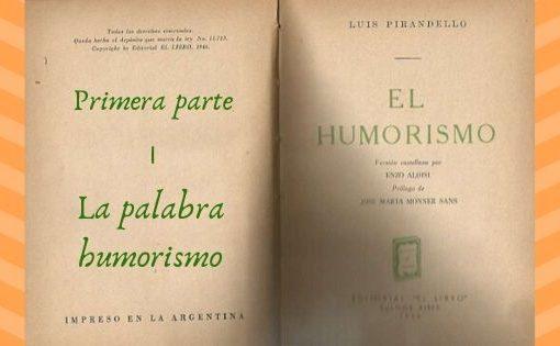 El Humorismo - Primera parte - I