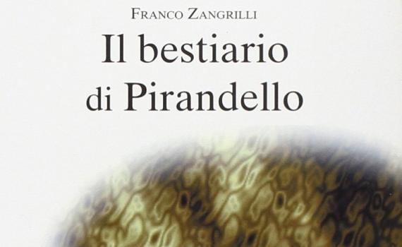Zangrilli Franco – Il bestiario di Pirandello