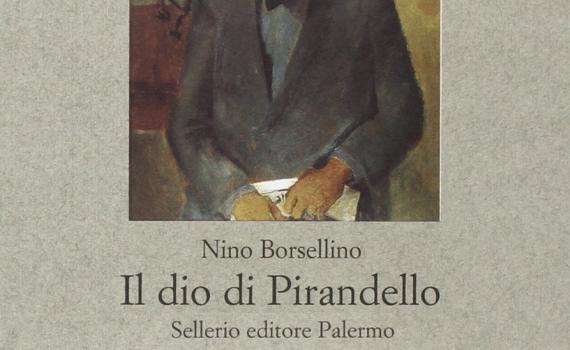 Borsellino Nino – Il dio di Pirandello