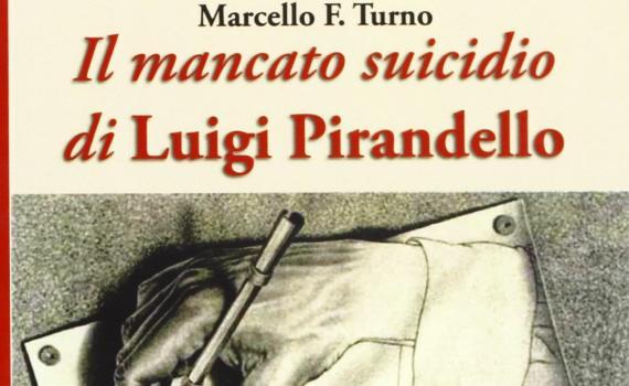 Turno Marcello – Il mancato suicidio di Luigi Pirandello
