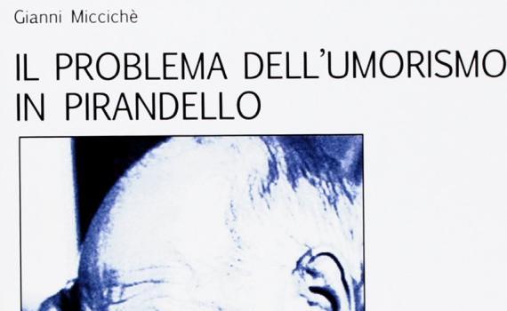 Miccichè Gianni – Il problema dell'umorismo in Pirandello