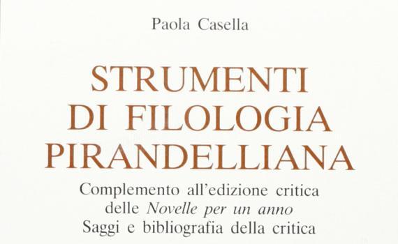 Casella Paola – Strumenti di filologia pirandelliana