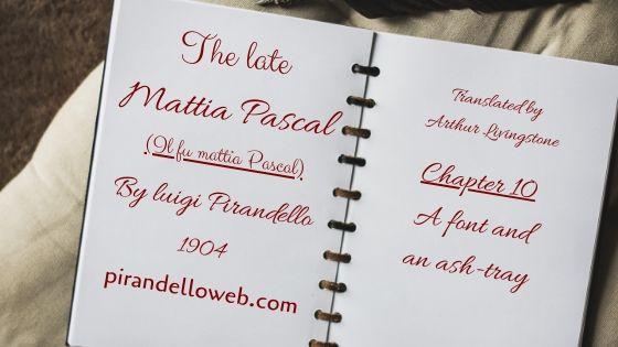 The Late Mattia Pascal - Chapter 10
