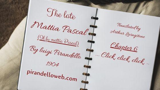 The Late Mattia Pascal - Chapter 6