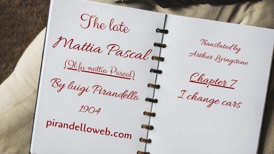The Late Mattia Pascal - Chapter 7