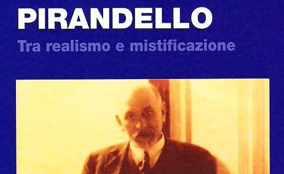 Alonge Roberto – Pirandello. Tra realismo e mistificazione