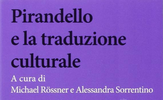 Centro Europeo di Studi Pirandelliani – Pirandello e la traduzione culturale