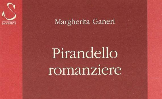 Ganeri Margherita – Pirandello romanziere