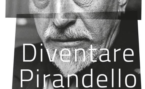 Andreoli Annamaria – Diventare Pirandello. L'uomo e la maschera