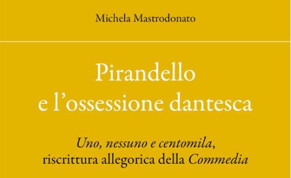 Mastrodonato Michela – Pirandello e l'ossessione dantesca